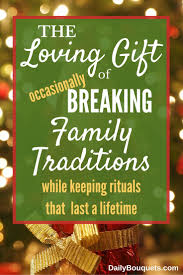 the loving gift of breaking family traditions daily bouquets