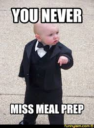Meal Prep Meme - you never miss meal prep meme factory funnyism funny pictures