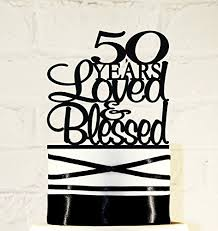 amazon com 50th birthday cake topper 50 years loved u0026 blessed