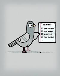 Meme List - pigeon to do list meme guy