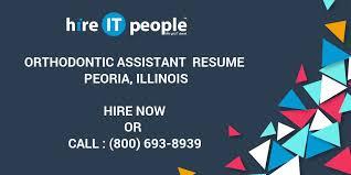 Orthodontic Assistant Resume Orthodontic Assistant Resume Peoria Illinois Hire It People