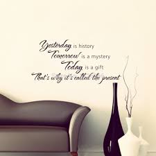 Quotes For Home Decor by Aliexpress Com Buy Yesterday Is History Tomorrow Is A Mystery