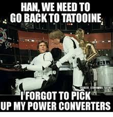 Internet Geek Meme - han we need to go back to tatooine ggreek star wars geek i forgot to