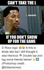L Meme - can t take the l nba memes if you don t show up for the game d rose