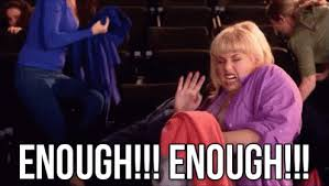 Pitch Perfect Meme - enough rebel wilson as fat amy in pitch perfect gif fatamy