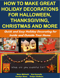 how to make great holiday decorations for halloween thanksgiving