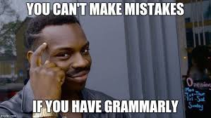 Grammarly Memes - roll safe think about it meme imgflip
