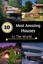 10 most amazing houses in world zoomzee org