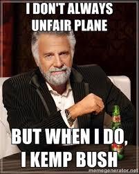 Meme Generator I Don T Always - i don t alway s unfair plane kemp bush unfair plane know your meme