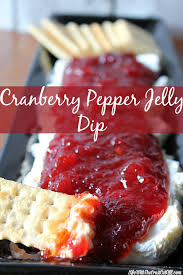 cranberry pepper jelly dip 3 ingredients make a