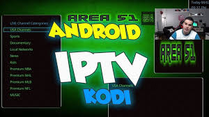 android iptv apk area 51 premium iptv on kodi and android apk