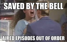 Saved By The Bell Meme - saved by the bell aired episodes out of order freakout over tv