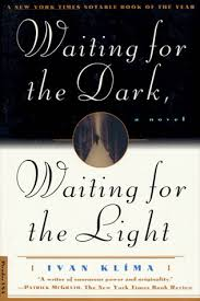 waiting for the light waiting for the dark waiting for the light by ivan klíma