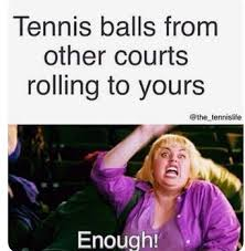 Funny Tennis Memes - 31 best funny tennis sayings images on pinterest tennis so