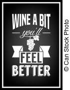 wine a bit you ll feel better wine a bit you ll feel better quote typographical eps vector