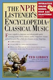 the npr listener u0027s encyclopedia of classical music ted libbey