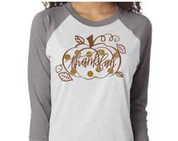 thanksgiving t shirts ready to ship thankful shirt womens thanksgiving tshirt