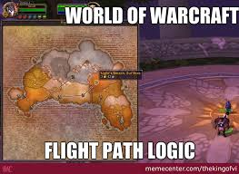 Funny Wow Memes - wow flight path logic by thekingofvi meme center