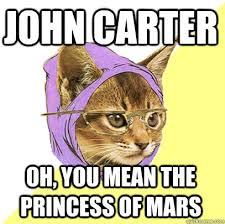 Carter Meme - john carter oh at meme cat planet cat planet