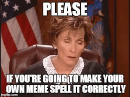 Make Your Own Meme With Your Own Picture - spell correct memes imgflip