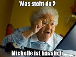 Michelle Meme - was steht da michelle ist hässlich grandma finds the internet