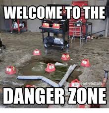 Danger Zone Meme - welcome to the earhead fails danger zone fail meme on sizzle