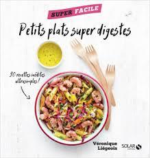 petit plat facile à cuisiner petits plats digestes superfacile lisez