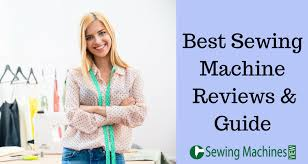 recommended best sewing machine reviews u0026 guide