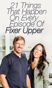 21 things that happen on every episode of u0027fixer upper u0027