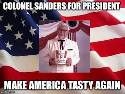 Colonel Sanders Memes - oh would you look at that nobody liked or viewed my memes
