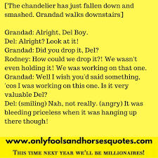 Only Fools And Horses The Chandelier Only Fools And Horses Series 2 Episode 7 A Touch Of Glass Full Script