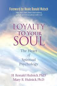 loyalty to your soul the heart of spiritual psychology h ronald