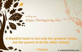 wishing you happy thanksgiving day a thankful heart is not only