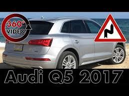 audi q5 3 0 vs 2 0 audi q5 2017 2 0 tsi and 3 0 v6 tdi 360 test drive and review