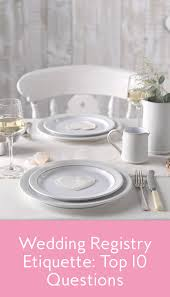 top 10 wedding registry wedding registry etiquette questions wedding registry dos and