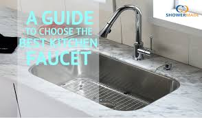 how to choose a kitchen faucet a guide to choose the best kitchen faucet