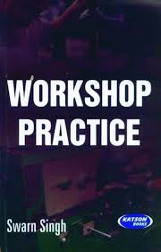 workshop practice buy workshop practice by singh swarn author