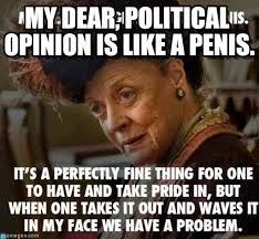 Penis Meme - my dear political opinion is like a penis on memegen