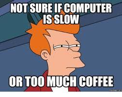 Computer Meme - 25 best memes about slow computer meme slow computer memes