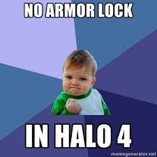 Clean All The Things Meme Generator - halo memes no armor lock in halo 4 success kid meme