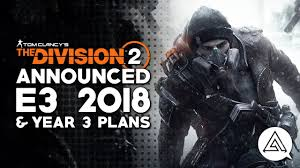 the division 2 announced e3 2018 year 3 content