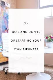starting a business follow these 10 do u0027s and don u0027ts business
