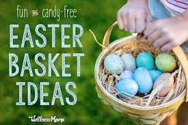 healthy easter baskets my favorite candy free easter basket ideas wellness