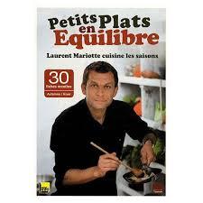 dernier livre de cuisine de laurent mariotte laurent mariotte pas cher ou d occasion sur priceminister rakuten