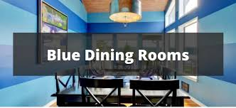 colors for dining room walls 20 blue dining room ideas for 2018