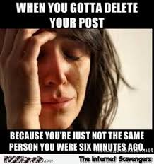 Post Meme - when you gotta delete your post funny meme pmslweb