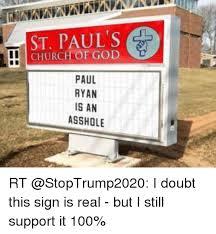 Church Sign Meme - st paul s church of god paul ryan is an asshole rt i doubt this