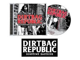 downtown eastside dirtbag republic