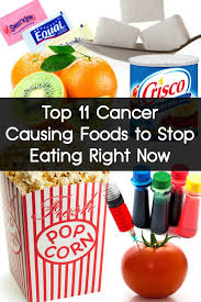 top 11 cancer causing foods to stop eating right now