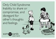 Only Child Meme - the only child syndrome google search the only activist